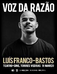 Luís Franco Bastos - A Voz da Razão