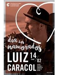 Luiz Caracol - Dia dos Namorados