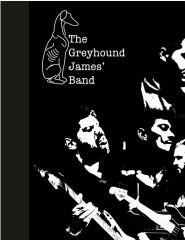 The Greyhound James' Band