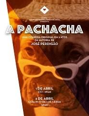 """Comprar Bilhetes Online para """"A Pachacha"""""""