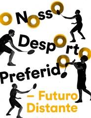 O Nosso Desporto Preferido - Futuro Distante