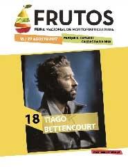 Feira dos Frutos 2017 - Dia 18/08 - Tiago Bettencourt