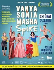 Vania e Sónia e Masha e Spike