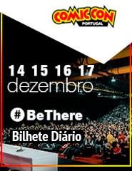 COMIC CON Portugal 2017 | Bilhete Diário