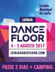 Leiria Dancefloor 2017 - Passe 2 Dias + Campismo Pedrogão