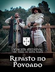 Viagem Medieval em Terra de Santa Maria - Repasto no Povoado