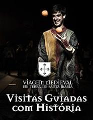 Viagem Medieval em Terra de Santa Maria - Visitas Guiadas com História
