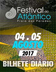 Festival do Atlântico 2017 - Bilhete Diário - Praia das Paredes