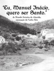 Eu, Manuel Inácio, quero ser Santo - II FESTIVAL DE TEATRO GÓLGOTA