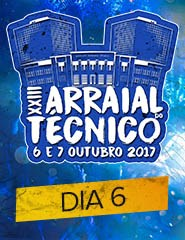XXIII Arraial do Técnico - Dia 6