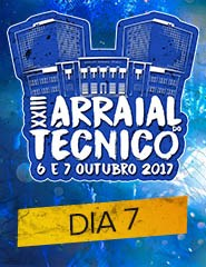 XXIII Arraial do Técnico - Dia 7
