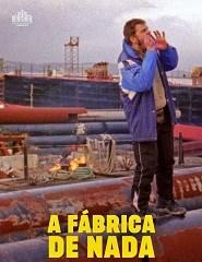 Cinema | A FÁBRICA DE NADA