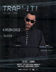 TRAP'IT - KRONIKO + JUICY ( TORRES VEDRAS )
