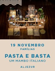PASTA E BASTA - Um Mambo Italiano, Famílias - ALJEZUR
