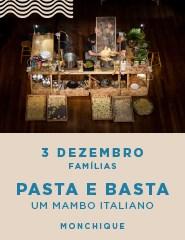 PASTA E BASTA - Um Mambo Italiano, Famílias - MONCHIQUE