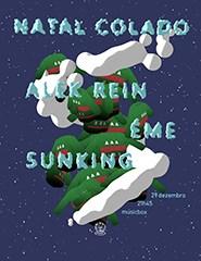 Natal Colado: Sunking + Éme e Moxila + Alek Rein