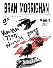 9º Aniversário Bran Morrighan: Nada-Nada, Tipo e Whales