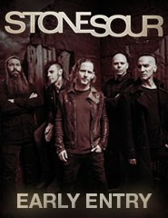 STONE SOUR - EARLY ENTRY