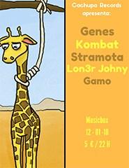 Festa Cachupa: Genes + Kombat + Stramota + Lon3r Johny + Gamo