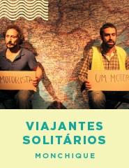 VIAJANTES SOLITÁRIOS Monchique