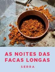 AS NOITES DAS FACAS LONGAS, Serra