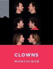 CLOWNS, Monchique