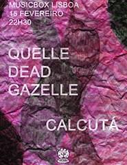 Noite Colado: Quelle Dead Gazelle + Calcutá