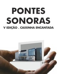 Pontes Sonoras - Caixinha Encantada