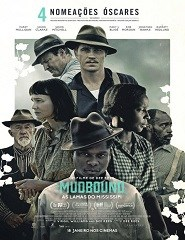 MUDBOUND - AS LAMAS DO MISSISSIPI