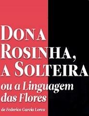 DONA ROSINHA, A SOLTEIRA ou a Linguagem das Flores