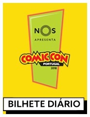 COMIC CON Portugal 2018 | Bilhete Diário