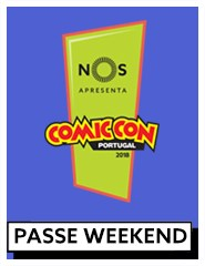 COMIC CON Portugal 2018 | Passe Weekend (Sábado e Domingo)