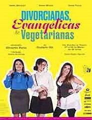 Divorciadas, Evangélicas  & Vegetarianas