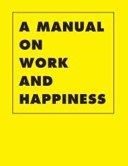 A Manual on Work and Happiness