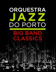 Orquestra Jazz do Porto | Big Band Classics