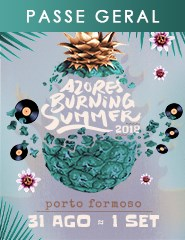 Festival Azores Burning Summer 2018 - Passe Geral