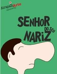 SENHOR DO SEU NARIZ