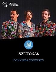 Azeitonas – Conversa Concerto