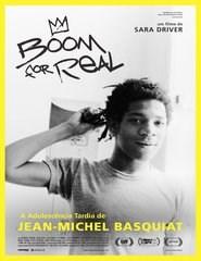 BOOM FOR REAL - A ADOLESCÊNCIA TARDIA DE JEAN-MICHEL BASQUIAT