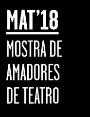 MOSTRA DE AMADORES DE TEATRO - MAT'18