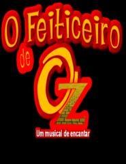 O Feiticeiro de Oz | Um Musical de Encantar