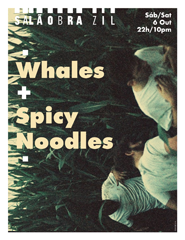 Whales + Spicy Noodles