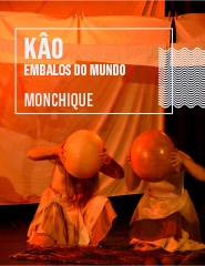 KAÔ- EMBALOS DO MUNDO, Monchique