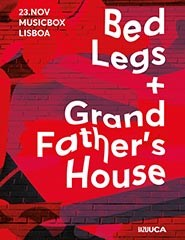 Noite Bazuuca com Bed Legs + Grandfather's House