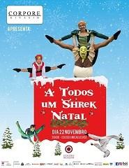 A Todos Um Shrek Natal - Ginásio Corpore