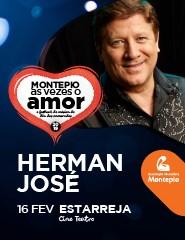 HERMAN JOSÉ | FESTIVAL MONTEPIO ÀS VEZES O AMOR