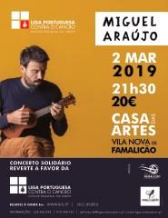 Miguel Araújo -Concerto a favor da Liga Portuguesa Contra o Cancro NRN
