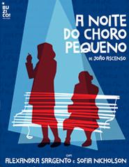 A NOITE DO CHORO PEQUENO