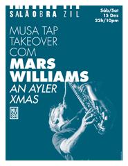 MUSA Tap Takeover com Mars Williams + djset Emanuel Botelho