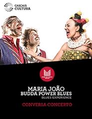 Maria João e Budda Power Blues – Conversa Concerto